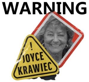 WARNING! Joyce Krawiec Lies